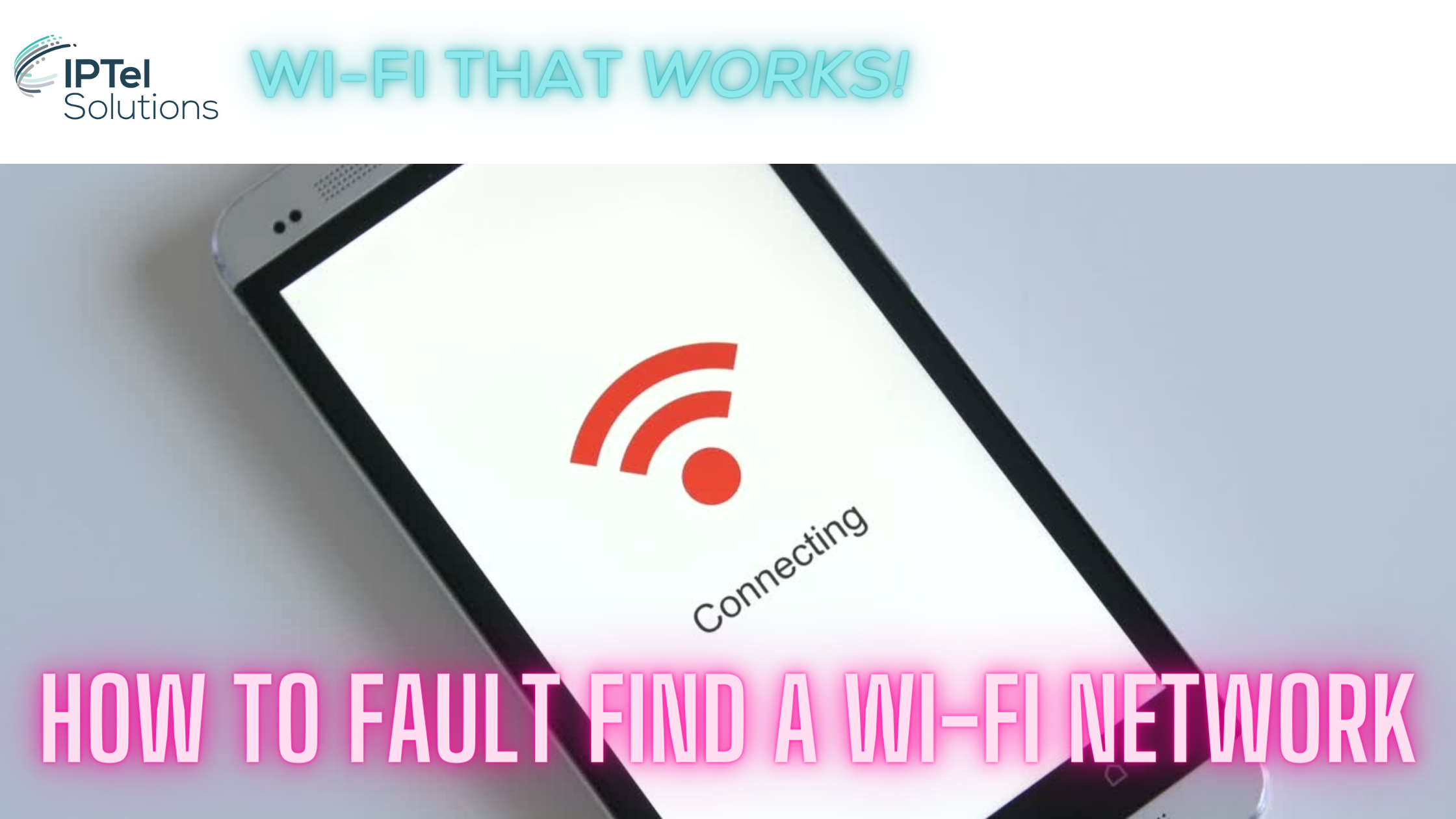 How to Fault Find a Wi-Fi Network