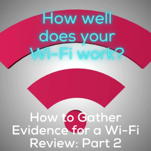 How to Gather Evidence for a Wi-Fi Review_ Part 2 (Instagram)