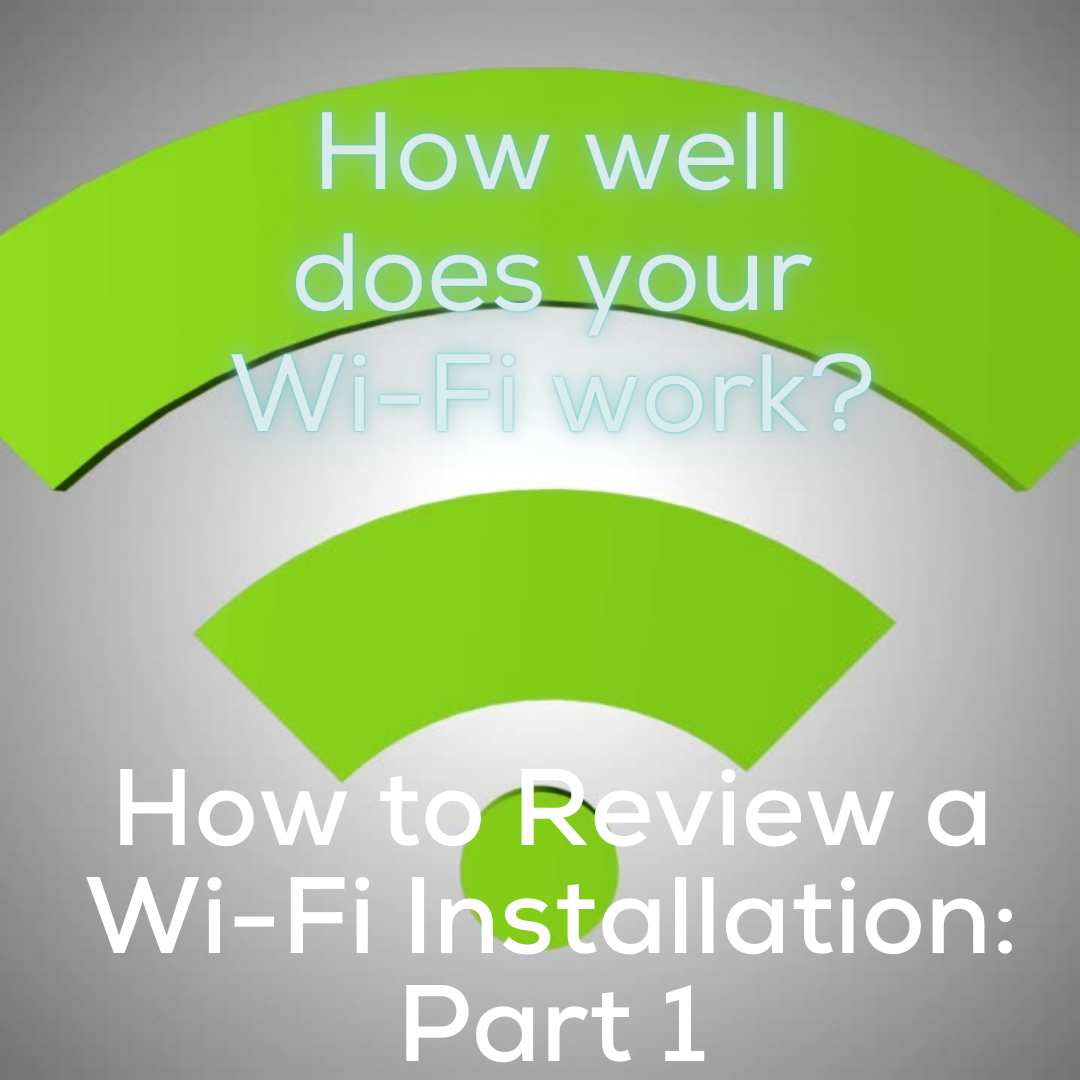How to Review a Wi-Fi Installation_ Part 1