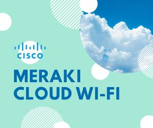 Meraki Cloud Wi-Fi - Feature Image
