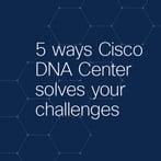 Cisco DNA Center 5 Ways Banner-1